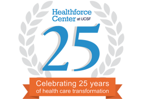 Healthforce Center at UCSF celebrates 25 years of leadership in healthcare essential values and skills